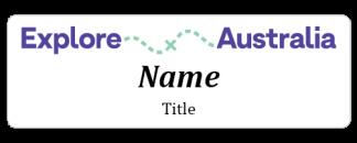 Explore Australia name badge