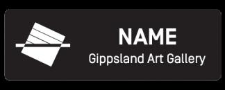 Gippsland Art Gallery name badge